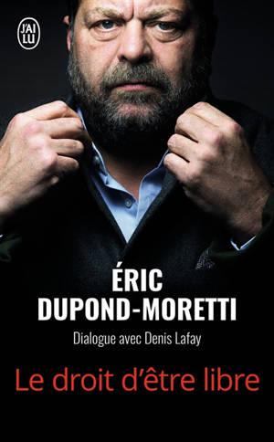 Le droit d'être libre : dialogue avec Denis Lafay