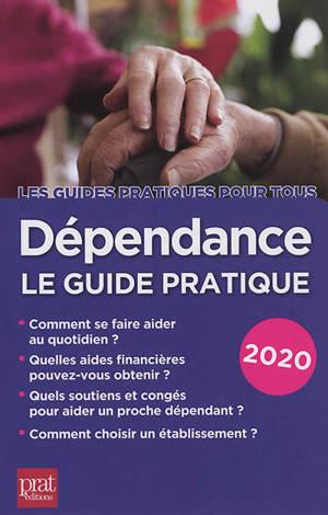Dépendance : le guide pratique 2020