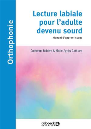 Lecture labiale pour l'adulte devenu sourd : manuel d'apprentissage