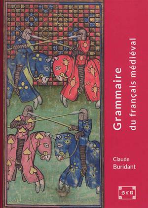 Grammaire du français médiéval : XIe-XIVe siècles