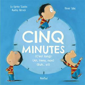 Cinq minutes : c'est long, ah non... euh si !