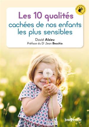 Les 10 qualités cachées de nos enfants les plus sensibles