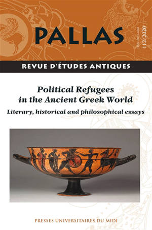 Pallas. n° 112, Political refugees in the ancient greek world : literary, historical and philosophical essays