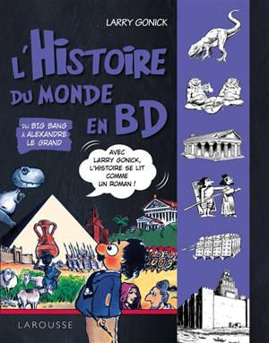 L'histoire du monde en BD. Volume 1, Du big bang à Alexandre le Grand
