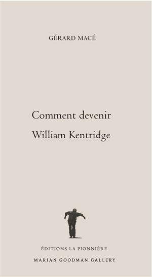 Comment devenir William Kentridge