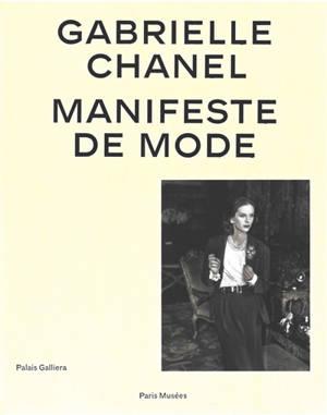 Gabrielle Chanel : manifeste de mode : exposition, Paris, Palais Galliera, du 1er octobre 2020 au 14 mars 2021