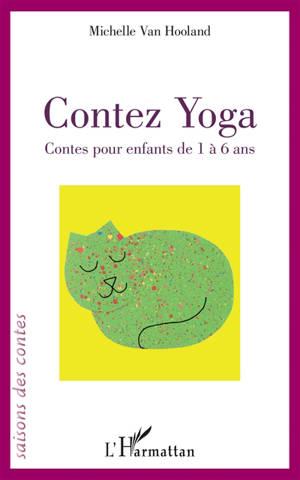 Contez yoga : contes pour enfants de 1 à 6 ans