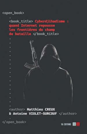 Cyberdjihadisme : quand Internet repousse les frontières du champ de bataille