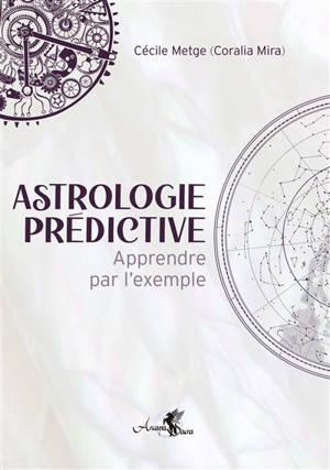 Astrologie prédictive : apprendre par l'exemple