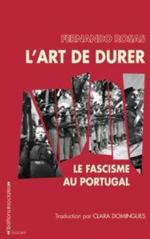 L'art de durer : le fascisme au Portugal