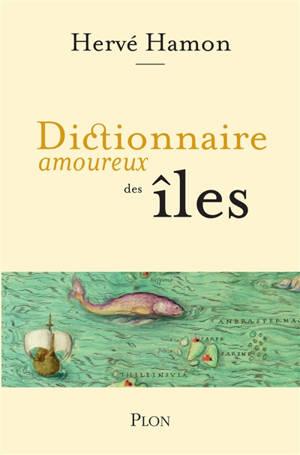 Dictionnaire amoureux des îles