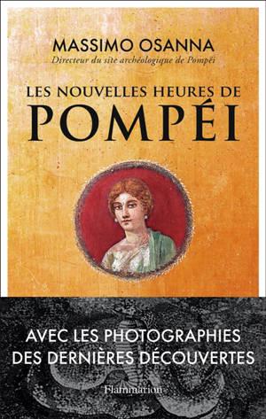 Les nouvelles heures de Pompéi