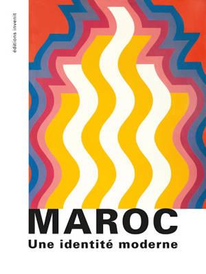 Maroc : une identité moderne : exposition, Tourcoing, Institut du monde arabe, du 15 février au 28 juin 2020