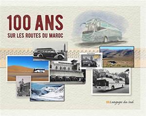 100 ans sur les routes du Maroc