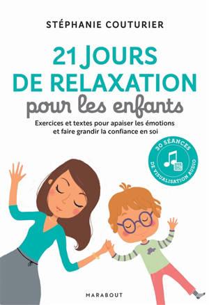 30 jours de relaxation avec mon enfant : programme pour des enfants sereins et épanouis