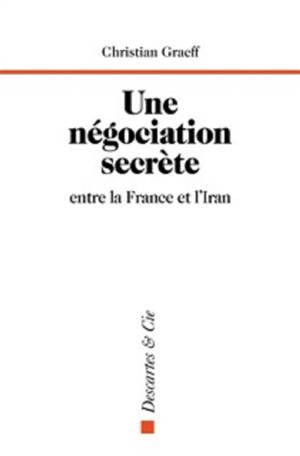 Une négociation secrète entre la France et l'Iran : Genève, du 1er au 3 juin 1988