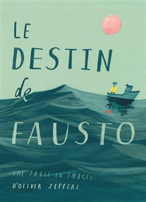 Le destin de Fausto : une fable en images
