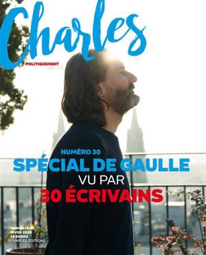 Revue Charles. n° 30, Spécial De Gaulle vu par 30 écrivains