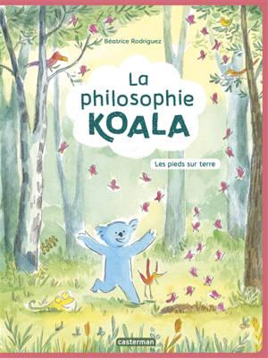 La philosophie Koala. Volume 2, Les pieds sur terre