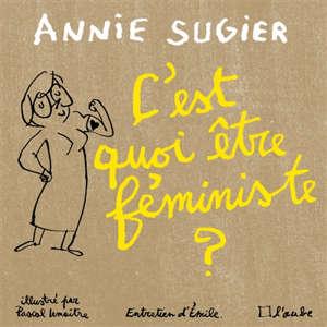 C'est quoi être féministe ? : entretien d'Emile