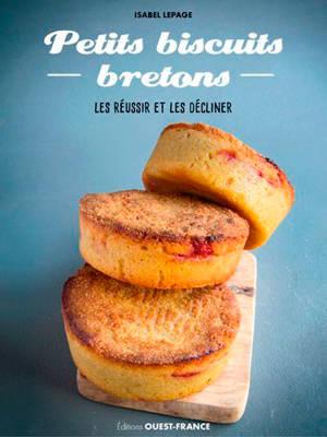 Petits biscuits bretons : les réussir et les décliner