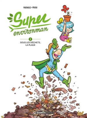 Super Environman. Volume 1, Sous les déchets, la plage