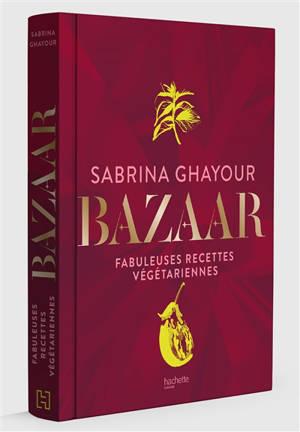 Bazaar : fabuleuses recettes végétariennes