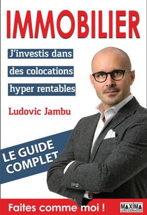 Immobilier : j'investis dans des colocations hyper rentables : le guide complet