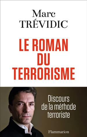 Le roman du terrorisme : discours de la méthode terroriste