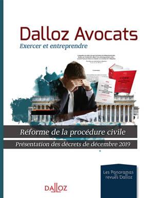 Dalloz avocats : exercer et entreprendre : réforme de la procédure civile, présentation des décrets de décembre 2019