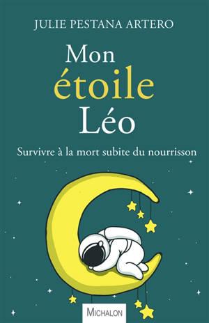 Mon étoile Léo : survivre à la mort subite du nourrisson