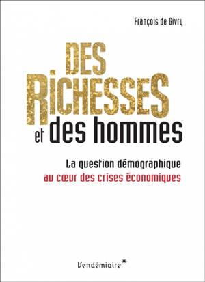 Des richesses et des hommes : la question démographique au coeur des crises économiques