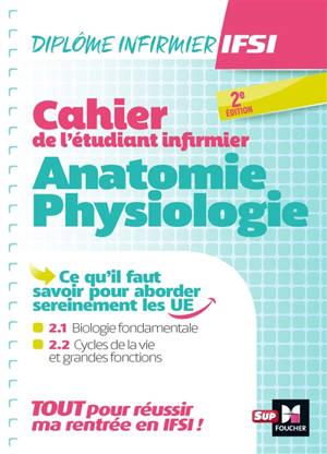 Cahier de l'étudiant infirmier : anatomie, physiologie