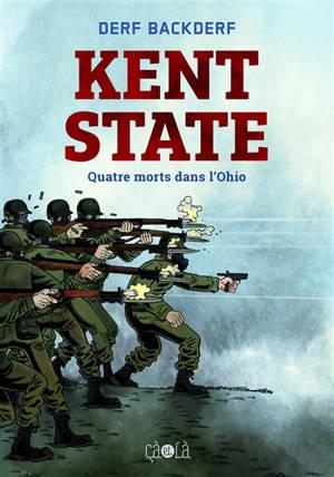 Kent State : quatre morts dans l'Ohio