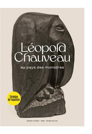 Léopold Chauveau : au pays des monstres