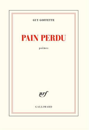 Pain perdu : poèmes