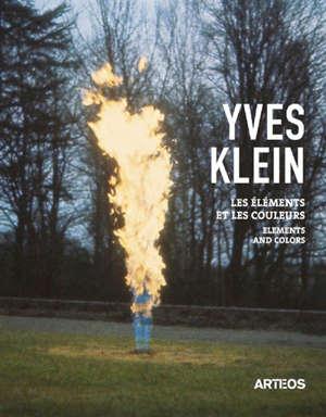 Yves Klein : les éléments et les couleurs = Yves Klein : elements and colors