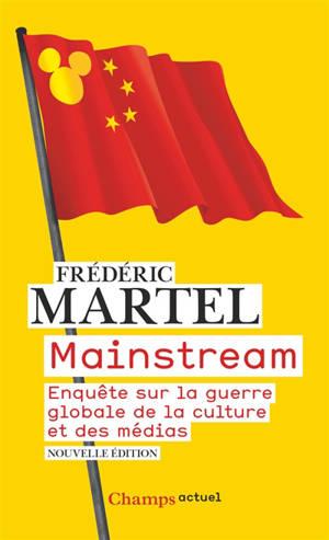 Mainstream : enquête sur la guerre globale de la culture et des médias