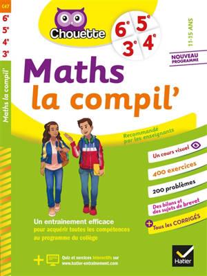 Maths, la compil' : 6e, 5e, 4e, 3e, 11-15 ans : nouveau programme