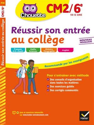 Réussir son entrée au collège : CM2-6e, 10-12 ans : nouveau programme