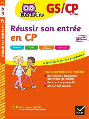 Réussir son entrée en CP : GS-CP, 5-6 ans : nouveau programme