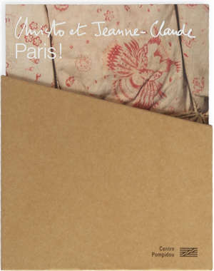 Christo et Jeanne-Claude : Paris ! : exposition, Paris, Centre Pompidou, du 18 mars au 15 juin 2020