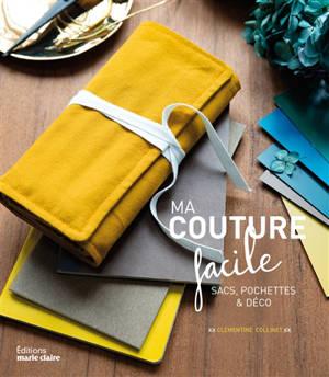 Couture facile : sacs, pochettes et objets déco