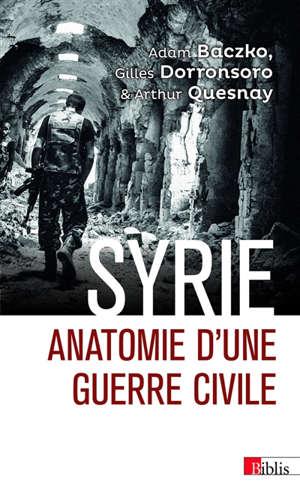 Syrie : anatomie d'une guerre civile