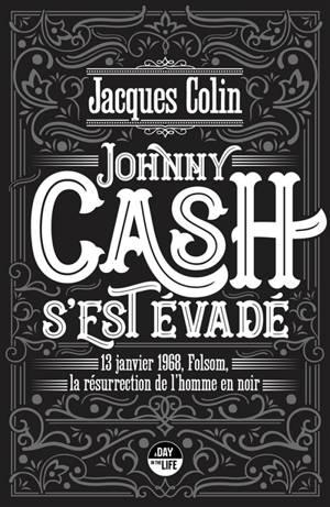 Johnny Cash s'est évadé : 13 janvier 1968, Folsom, la résurrection de l'homme en noir