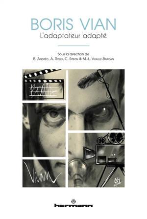 Boris Vian : l'adaptateur adapté