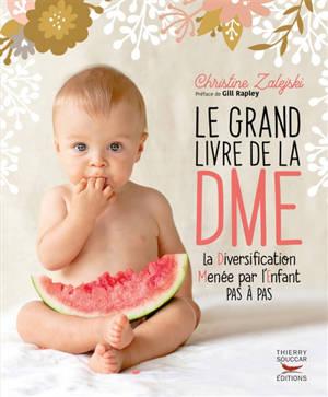 Le grand livre de la DME : diversification menée par l'enfant pas à pas