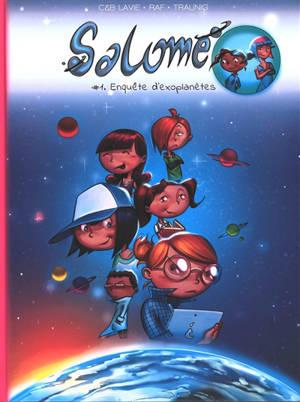 Salomé. Volume 1, Enquête d'exoplanètes