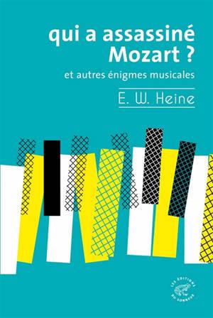 Qui a assassiné Mozart ? : et autres énigmes musicales