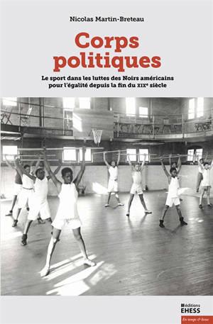 Corps politiques : le sport dans les luttes des Noirs américains pour l'égalité depuis la fin du XIXe siècle